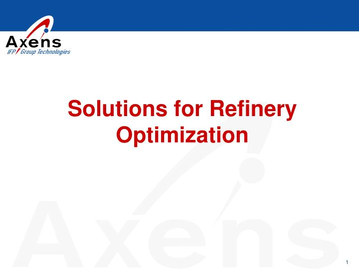Solutions for refinery optimization