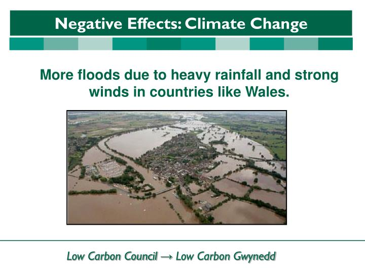 More floods due to heavy rainfall and strong winds in countries like Wales.