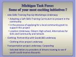 michigan task force some of your most exciting initiatives