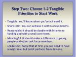 step two choose 1 2 tangible priorities to start work