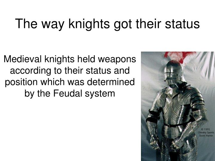 The way knights got their status