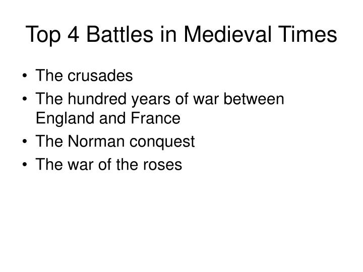 Top 4 Battles in Medieval Times