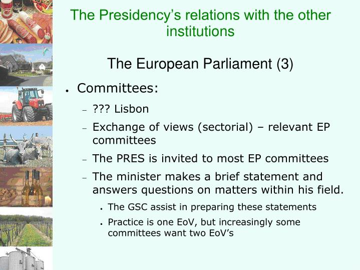 The presidency s relations with the other institutions the european parliament 3