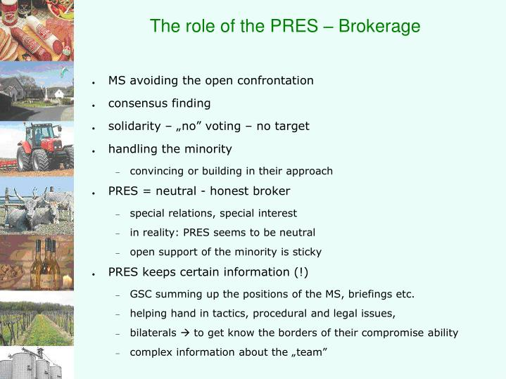 The role of the PRES – Brokerage