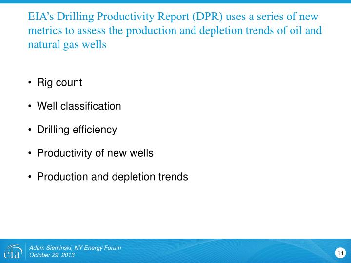 EIA's Drilling Productivity Report (DPR) uses a series of new metrics to assess the production and depletion trends of oil and natural gas wells