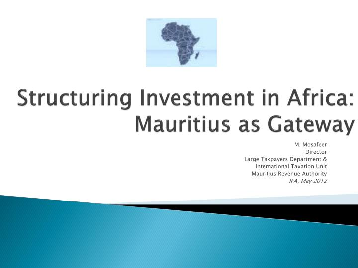 Structuring investment in africa mauritius as gateway