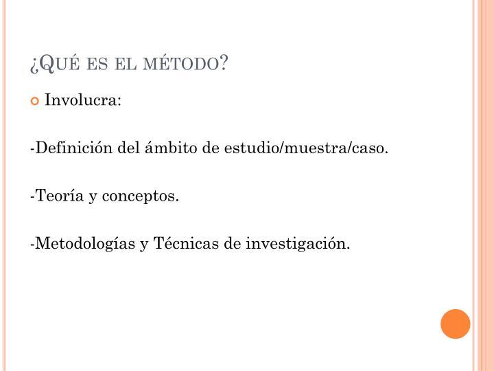 ¿Qué es el método?