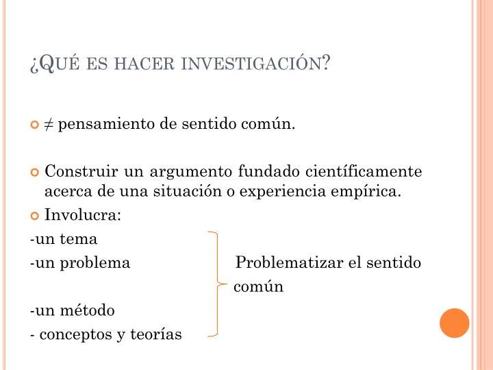 Qu es hacer investigaci n