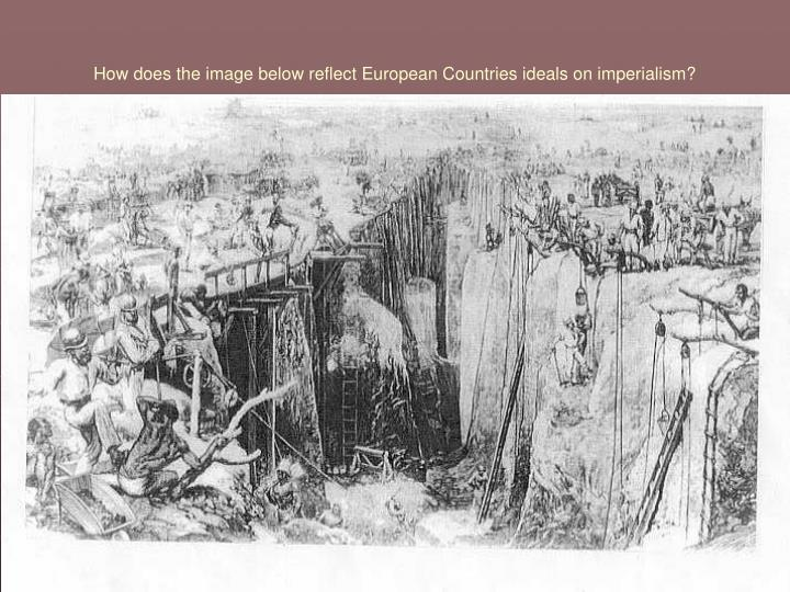 How does the image below reflect european countries ideals on imperialism