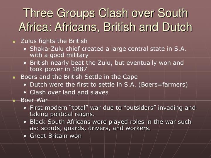 Three Groups Clash over South Africa: Africans, British and Dutch