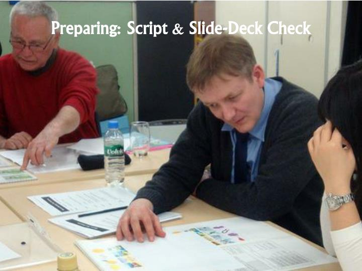 Preparing: Script & Slide-Deck Check