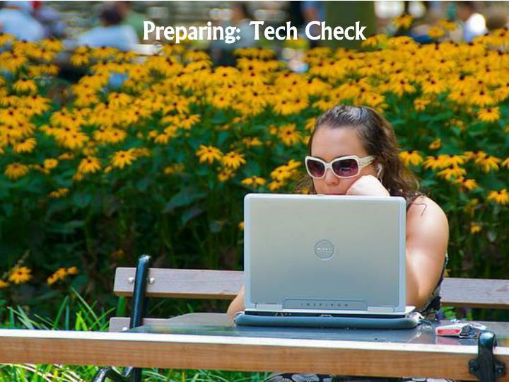 Preparing: Tech Check