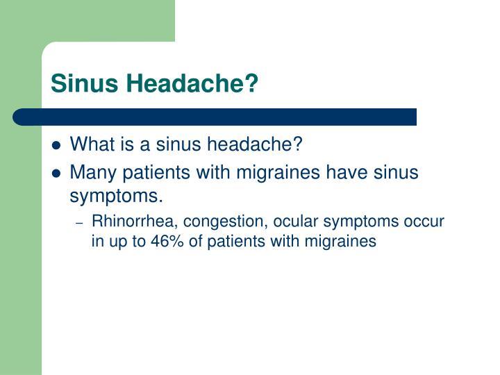 Sinus Headache?