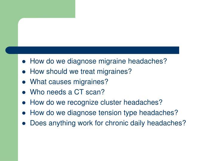 How do we diagnose migraine headaches?