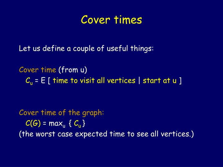 Cover times