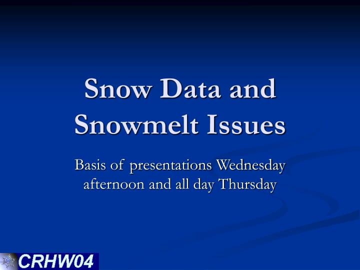 snow data and snowmelt issues n.