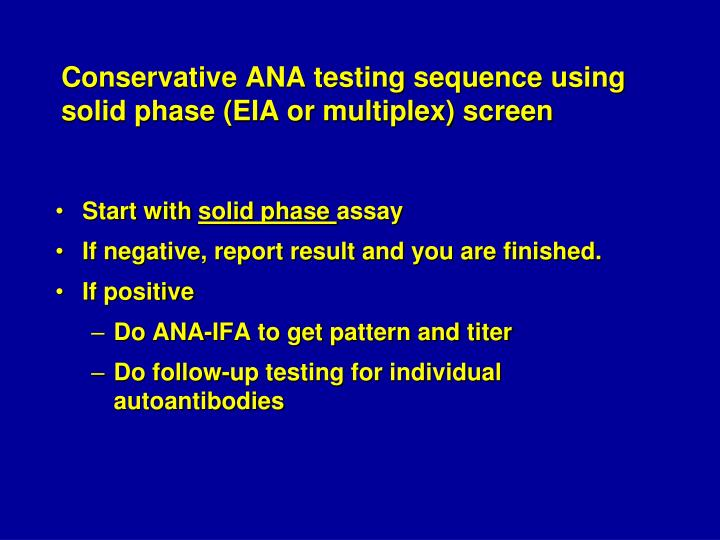 Conservative ANA testing sequence using solid phase (EIA or multiplex) screen