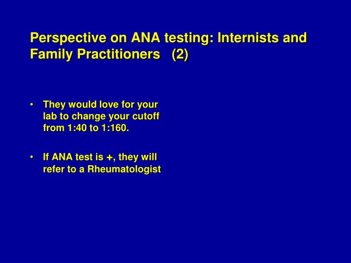 Perspective on ANA testing: Internists and Family Practitioners   (2)