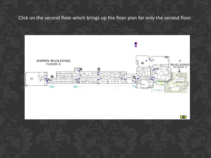 Click on the second floor which brings up the floor plan for only the second floor.