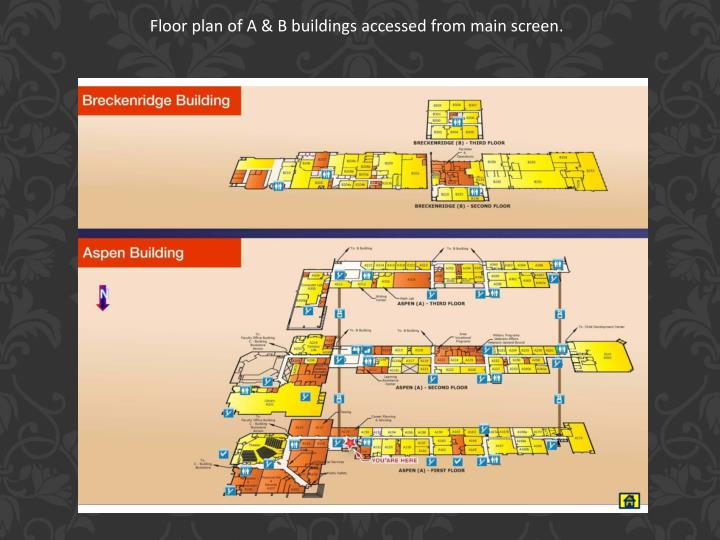 Floor plan of A & B buildings accessed from main screen.
