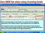 zero sbir fee when using incoming funds