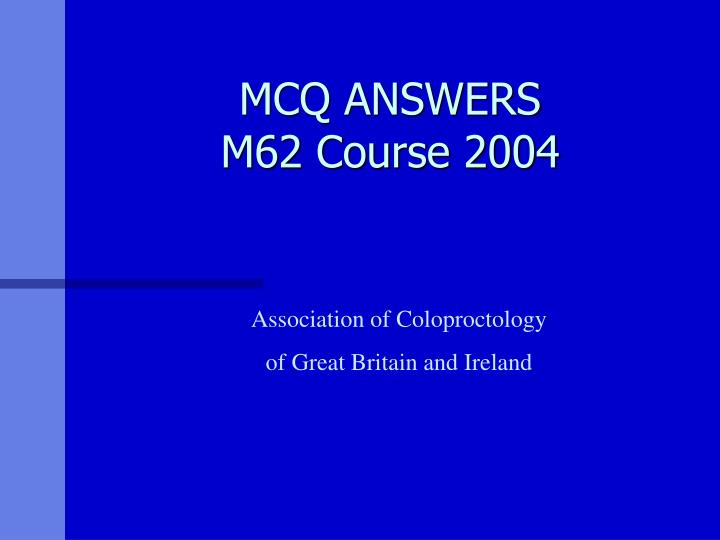 mcq answers m62 course 2004 n.
