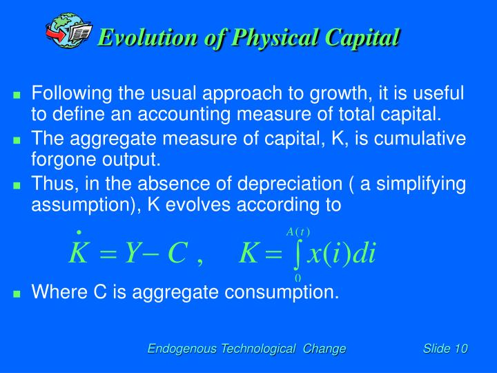 Evolution of Physical Capital