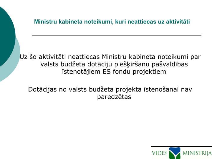 Ministru kabineta noteikumi, kuri neattiecas uz aktivitāti