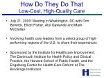 how do they do that low cost high quality care
