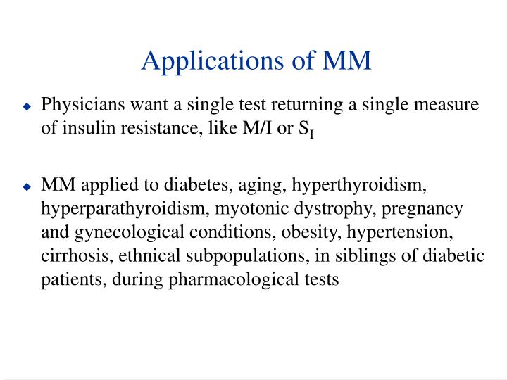 Applications of MM