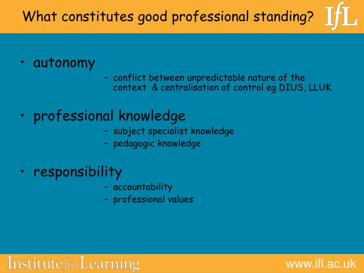 What constitutes good professional standing?