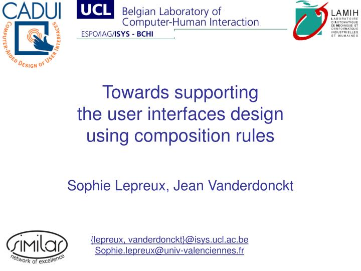 Towards supporting the user interfaces design using composition rules