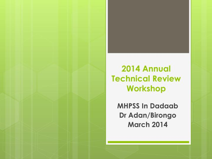 2014 annual technical review workshop n.