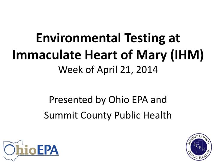 environmental testing at immaculate heart of mary ihm week of april 21 2014 n.