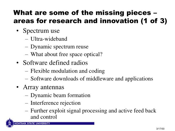 What are some of the missing pieces – areas for research and innovation (1 of 3)