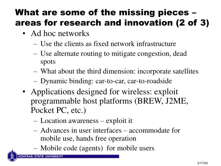 What are some of the missing pieces – areas for research and innovation (2 of 3)
