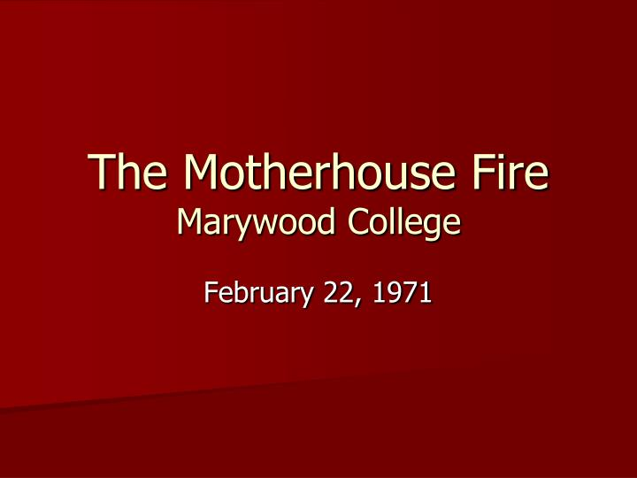 the motherhouse fire marywood college n.