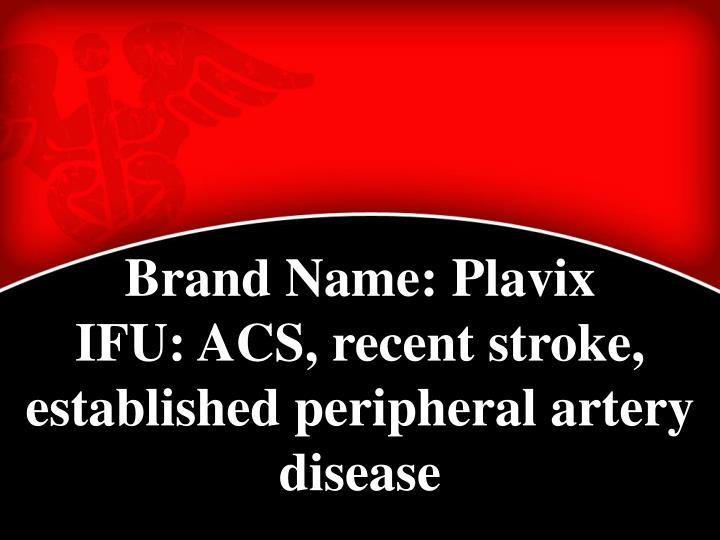 Brand Name: Plavix
