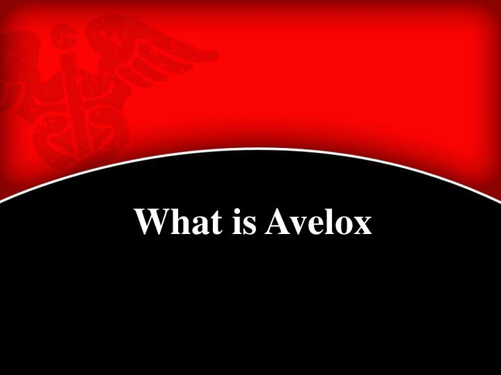 What is Avelox