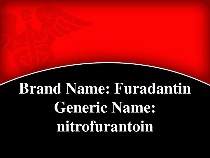 Brand Name: Furadantin
