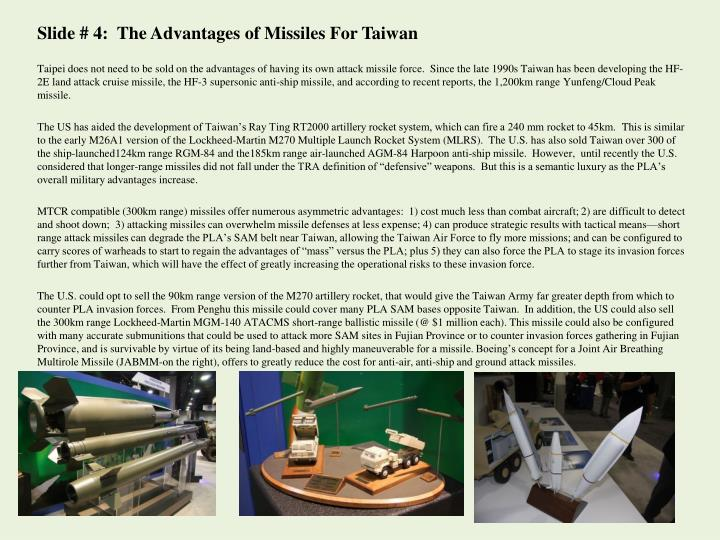 Slide # 4:  The Advantages of Missiles For Taiwan