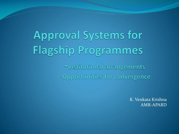 approval systems for flagship programmes institutional arrangements opportunities for convergence n.