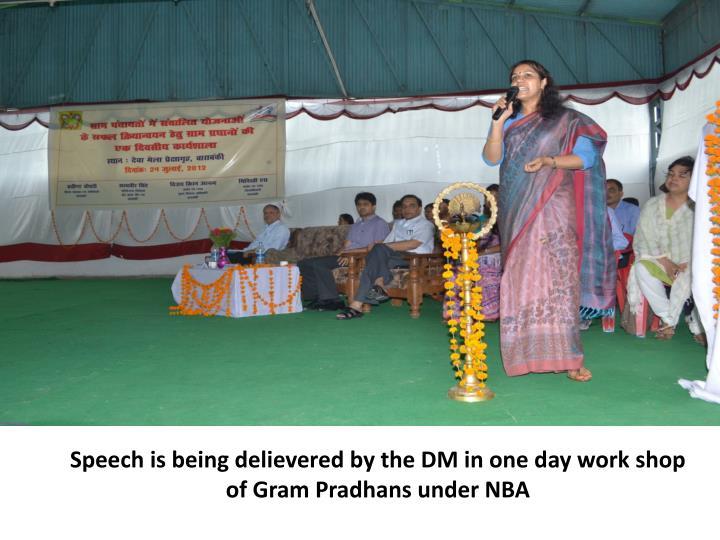 Speech is being delievered by the DM in one day work shop of Gram Pradhans under NBA
