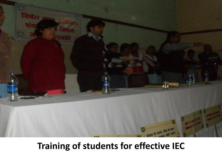 Training of students for effective IEC