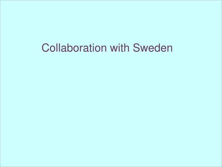 Collaboration with Sweden