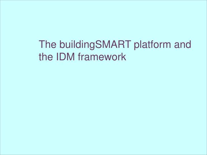 The buildingSMART platform and