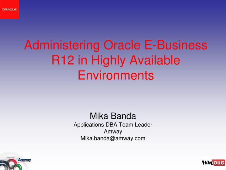 administering oracle e business r12 in highly available environments n.