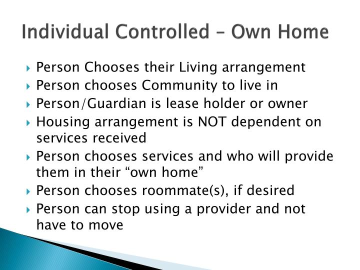 Individual Controlled – Own Home