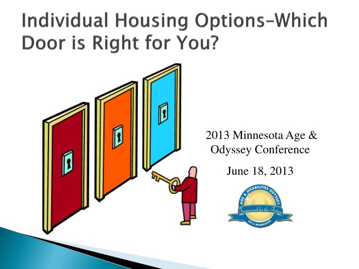 Individual housing options which door is right for you
