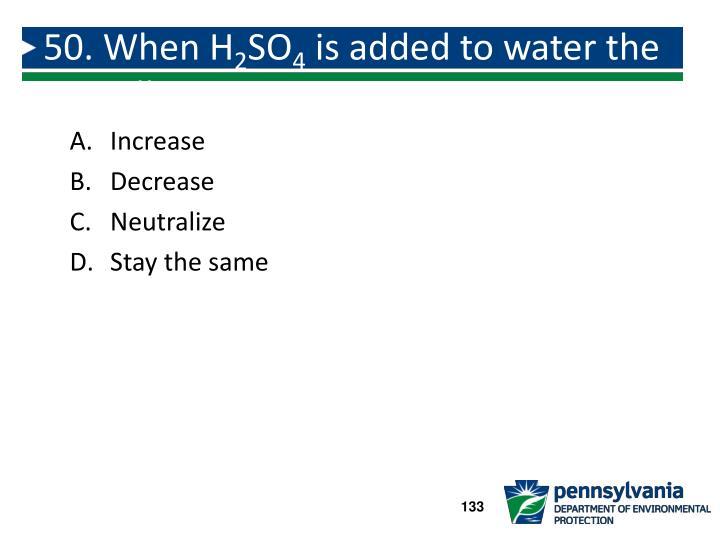50. When H